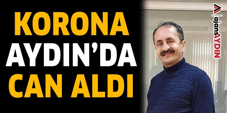 KORONA AYDIN'DA CAN ALDI