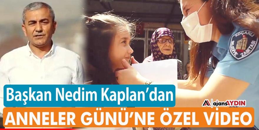 BAŞKAN NEDİM KAPLAN'DAN ANNELER GÜNÜ'NE ÖZEL VİDEO
