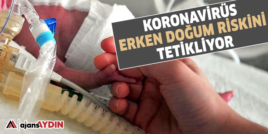 Koronavirüs erken doğum riskini tetikliyor