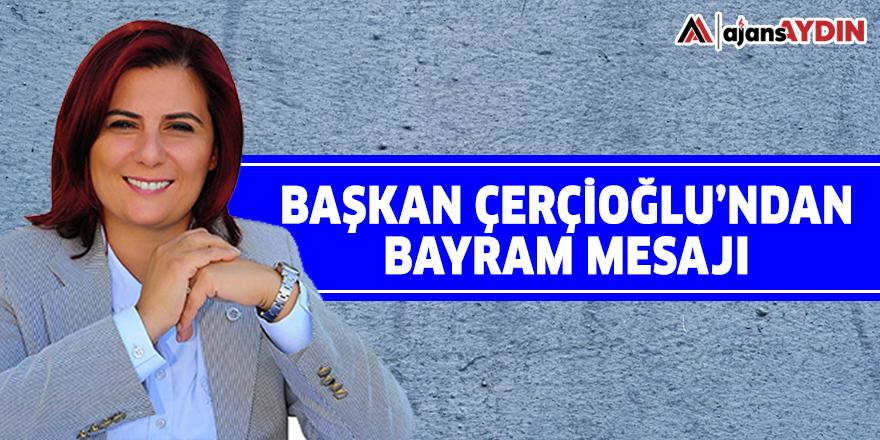 Başkan Çerçioğlu'ndan Bayram mesajı
