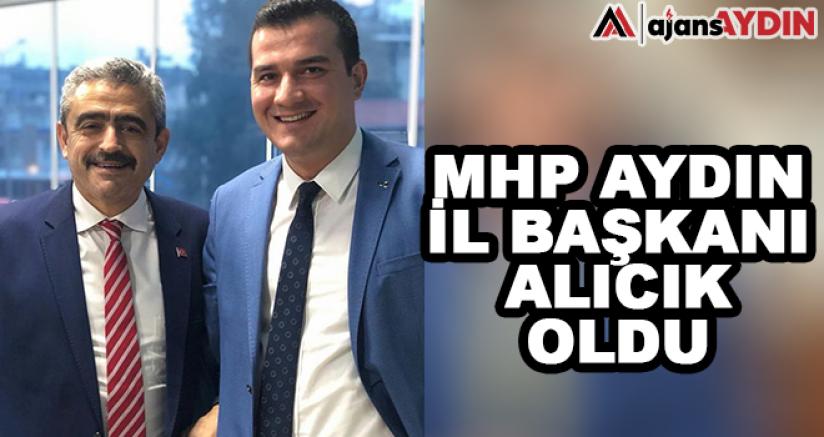 MHP Aydın İl Başkanı Alıcık Oldu