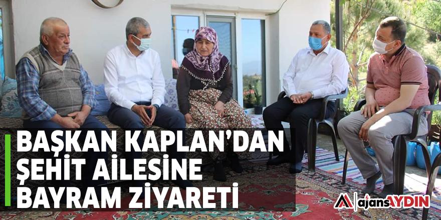 Başkan Kaplan'dan şehit ailesine bayram ziyareti