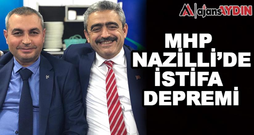 MHP Nazilli'de istifa depremi