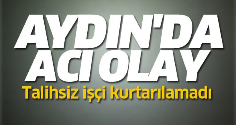 Aydın'da acı olay