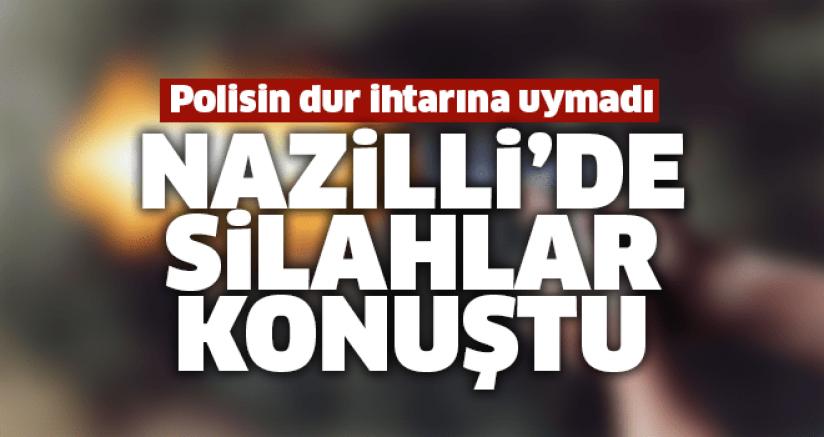 Nazilli'de polisin dur ihtarına uymadı
