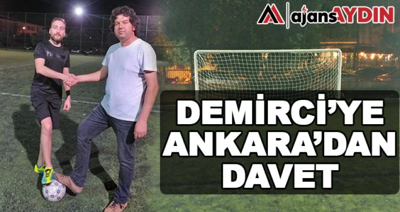 Demirci'ye Ankara'dan Davet