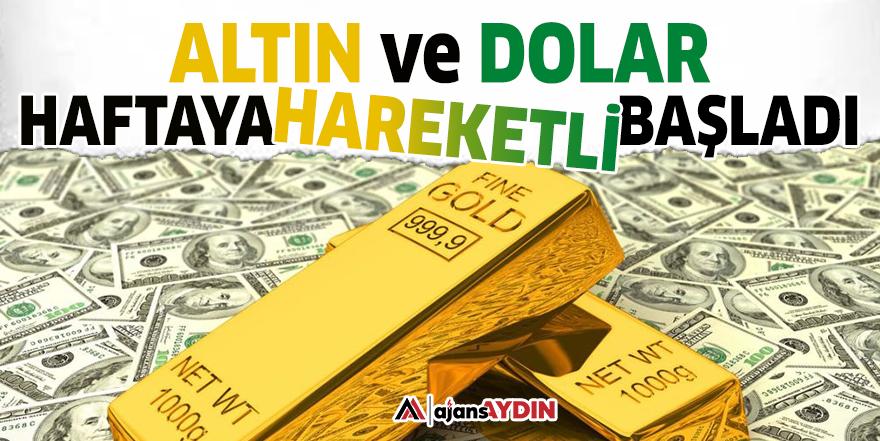 Altın ve dolar haftaya hareketli başladı