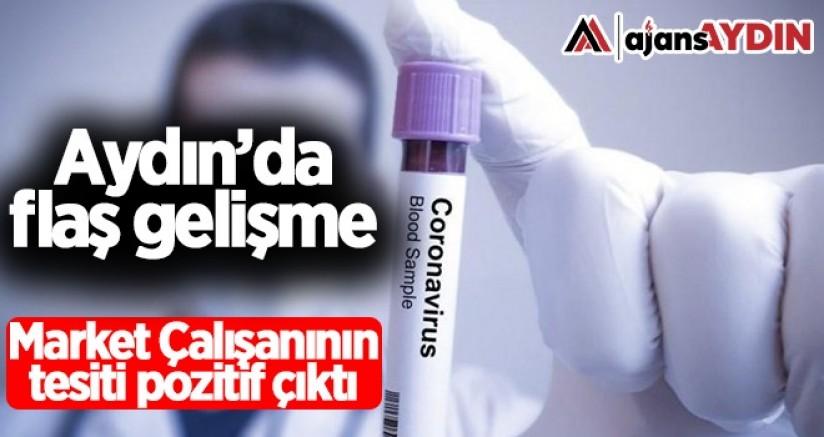 Aydın'da Flaş Gelişme Market Çalışanının Testi Pozitif Çıktı