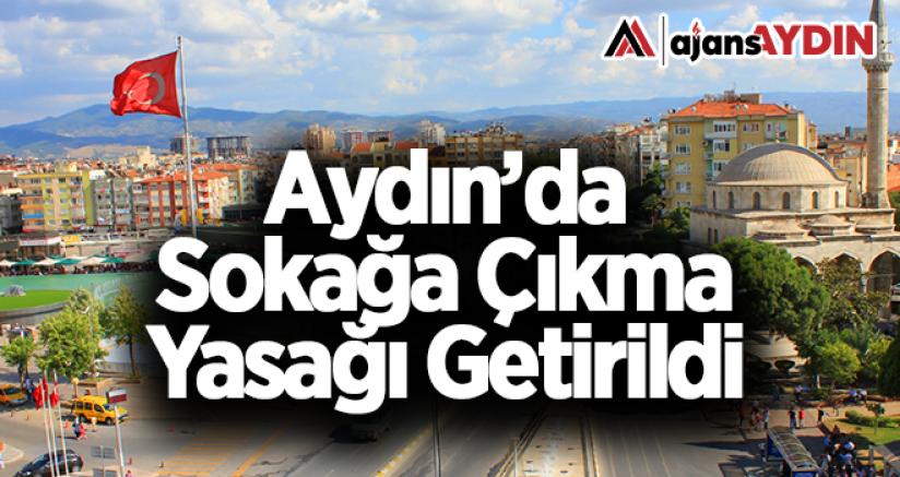 Aydın'da sokağa çıkma yasağı