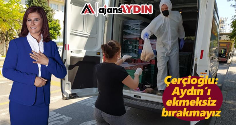 Başkan Çerçioğlu: Aydın'ı ekmeksiz bırakmayız