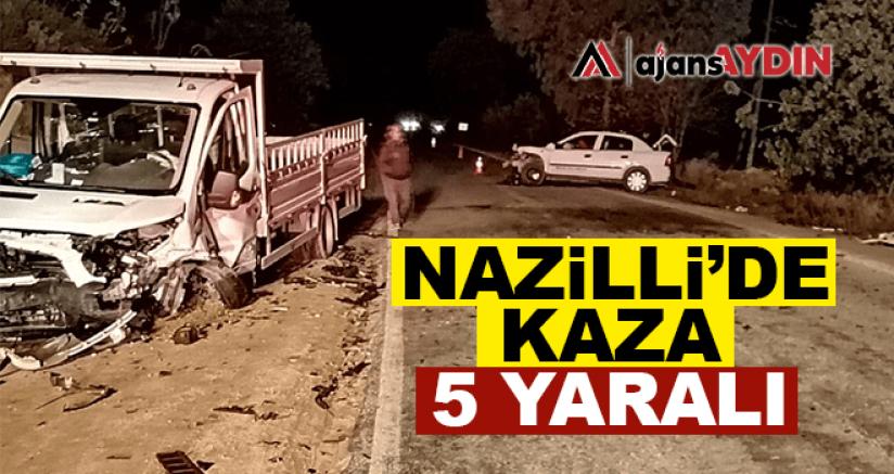 Nazilli'de kaza: 5 yaralı